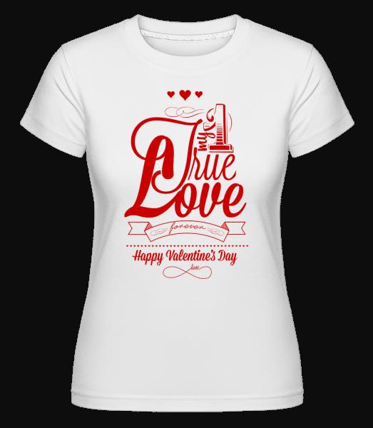 My True Love Valentine -  Shirtinator Women's T-Shirt - White - Vorn
