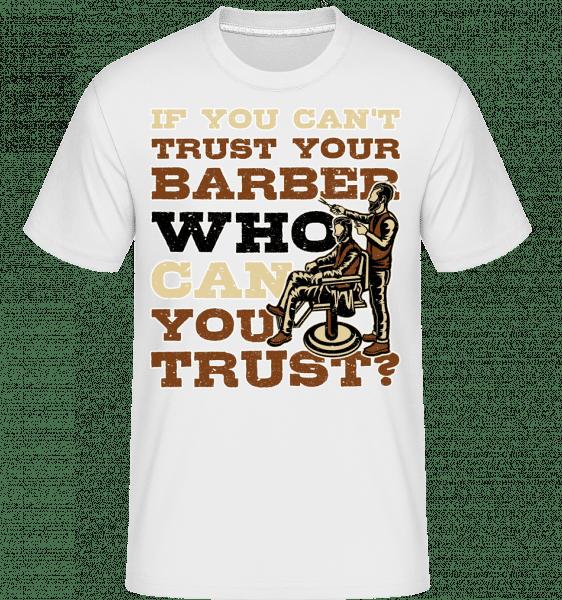 Věřte svým Barber -  Shirtinator tričko pro pány - Bílá - Napřed