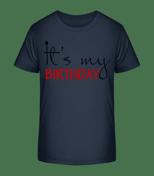 It's My Birthday - Kid's Premium Bio T-Shirt - Navy - Vorn