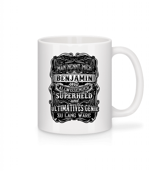 Man Nennt Mich Benjamin - Tasse - Weiß - Vorn