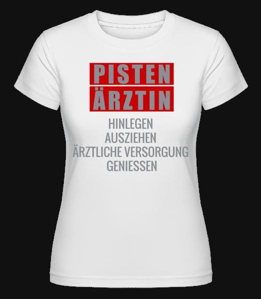 Pisten Ärztin - Shirtinator Frauen T-Shirt - Weiß - Vorn