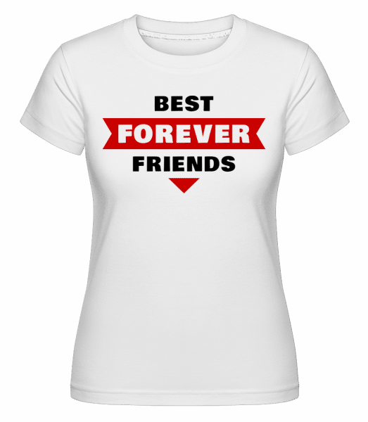 Best Friends Forever -  Shirtinator Women's T-Shirt - White - Vorn