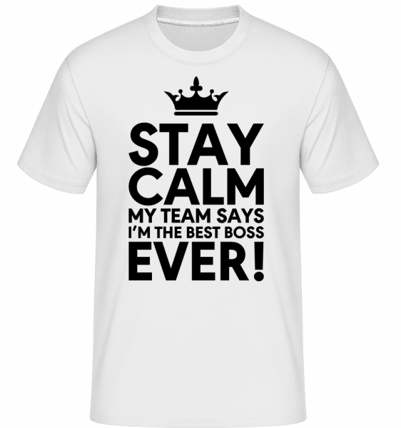 Stay Calm I'm The Best Boss -  T-Shirt Shirtinator homme - Blanc - Vorn