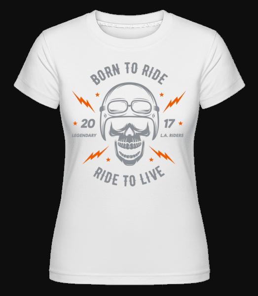 Born To Ride -  Shirtinator Women's T-Shirt - White - Vorn