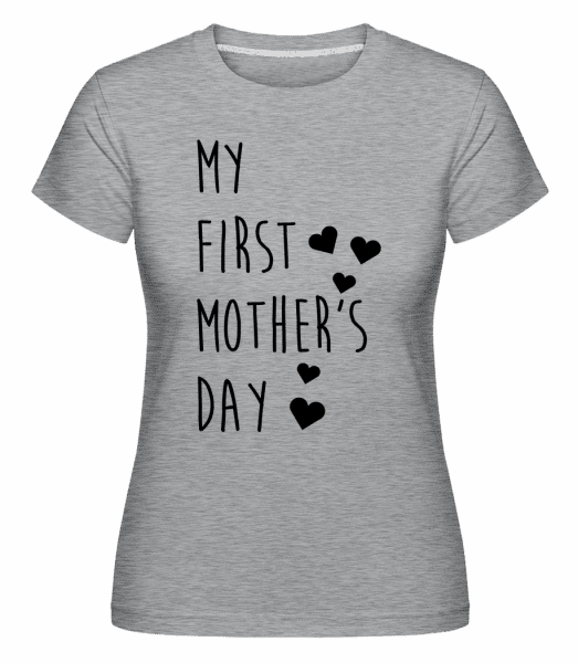 My First Mother's Day -  Shirtinator Women's T-Shirt - Heather grey - Vorn