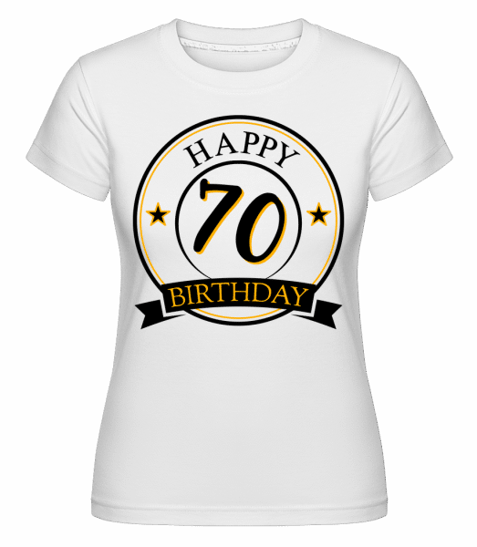 Happy Birthday 70 -  Shirtinator Women's T-Shirt - White - Vorn