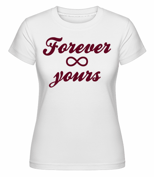Forever Yours -  Shirtinator Women's T-Shirt - White - Vorn