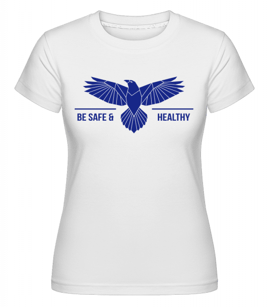 Be Safe And Healthy -  Shirtinator Women's T-Shirt - White - Vorn