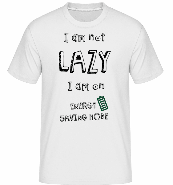 I Am Not Lazy -  Shirtinator Men's T-Shirt - White - Vorn