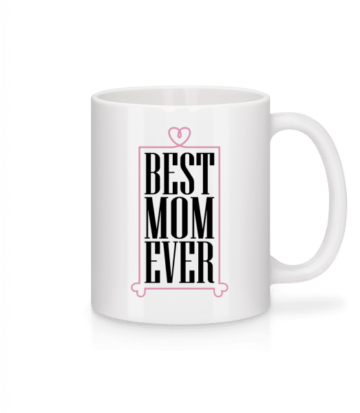 Best Mom Ever - Mug - White - Vorn