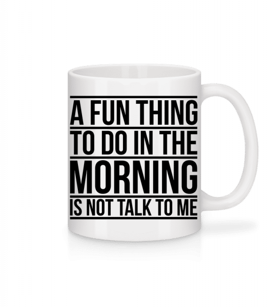 Don't Talk To Me In The Morning - Mug - White - Vorn
