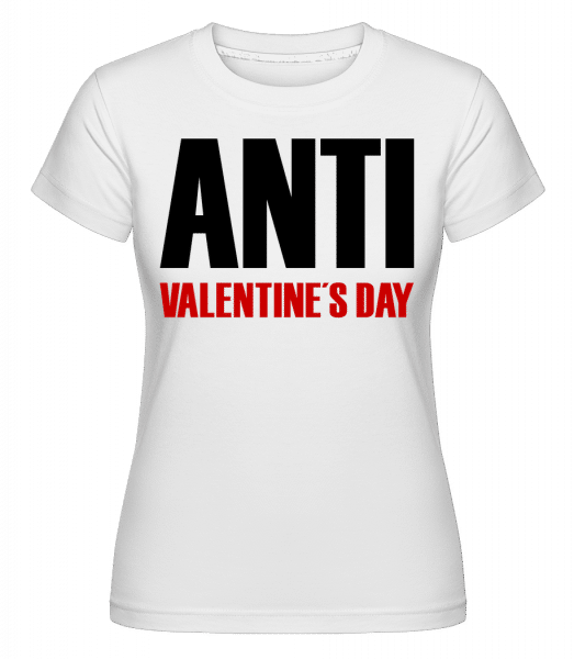Anti Valentine's Day -  Shirtinator Women's T-Shirt - White - Vorn