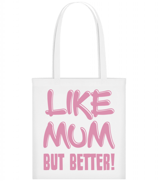 Like Mum, But Better! - Carrier Bag - White - Vorn
