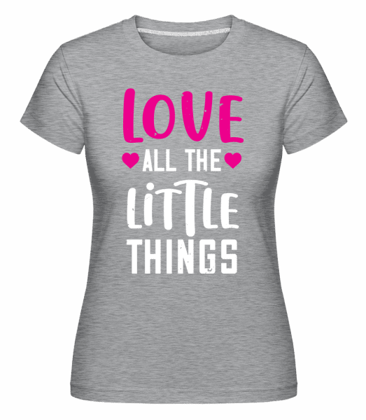Love All The Little Things -  Shirtinator Women's T-Shirt - Heather grey - Vorn