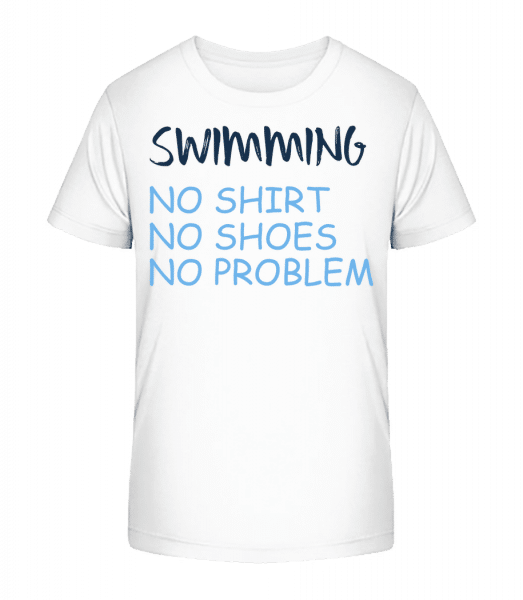 Swimming No Problems - Kinder Premium Bio T-Shirt - Weiß - Vorn