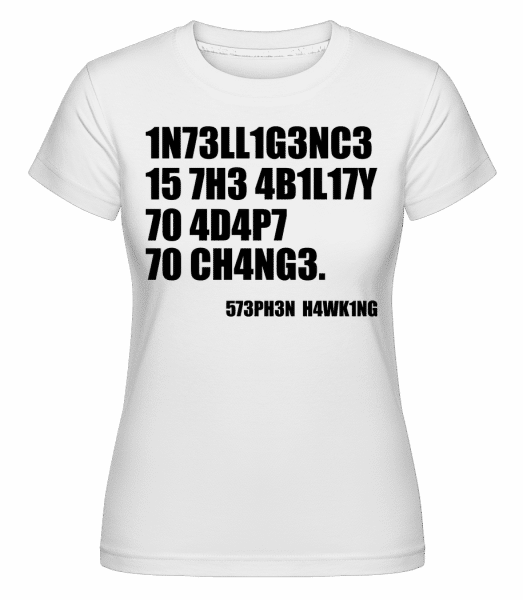Intelligence Adapt To Changes -  Shirtinator Women's T-Shirt - White - Vorn