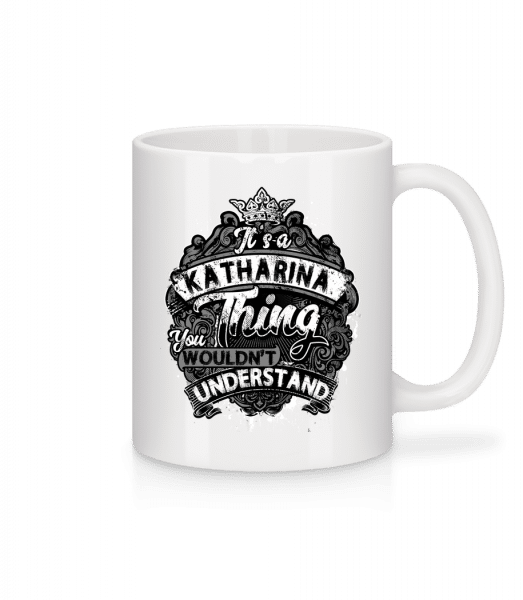 It's A Katharina Thing - Mug - White - Vorn