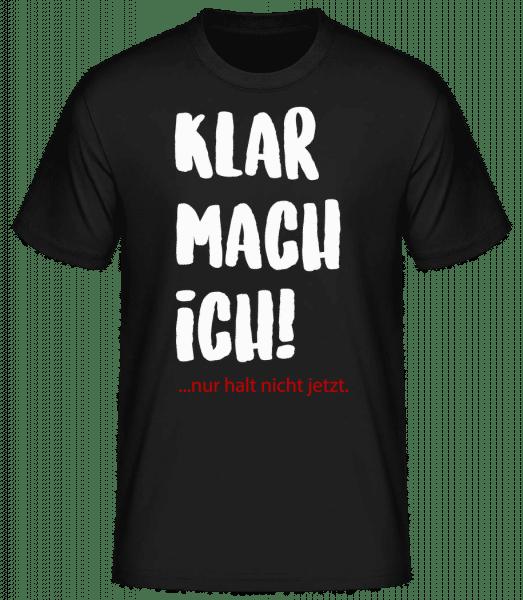 Klar Mach Ich - Männer Basic T-Shirt  - Schwarz - Vorn