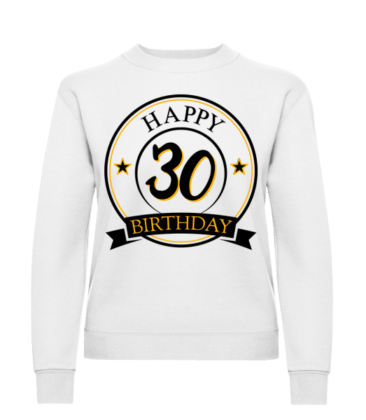 Happy Birthday 30 - Frauen Pullover - Weiß - Vorn