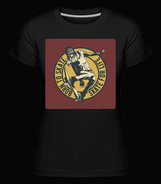 Born To Skate -  Shirtinator Women's T-Shirt - Black - Vorn