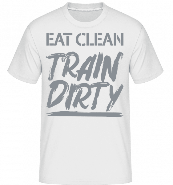 Eat Clean Train Dirty -  Shirtinator Men's T-Shirt - White - Vorn