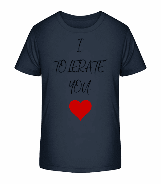 I Tolerate You - Kid's Premium Bio T-Shirt - Navy - Vorn