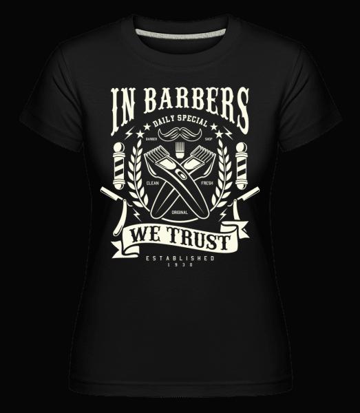 In Barbers We Trust -  Shirtinator Women's T-Shirt - Black - Vorn