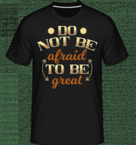 Do Not Be Afraid -  Shirtinator Men's T-Shirt - Black - Vorn