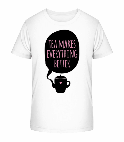 Tea Makes Everything Better - Kid's Premium Bio T-Shirt - White - Front