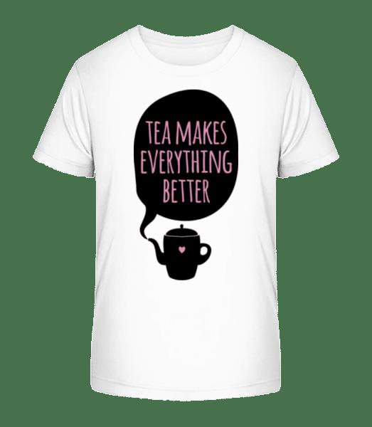 Tea Makes Everything Better - Kid's Premium Bio T-Shirt - White - Vorn