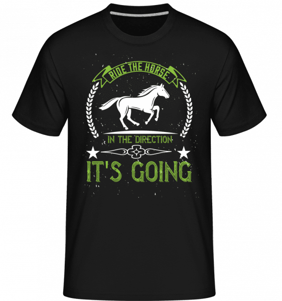 Ride The Horse In The Direction  -  Shirtinator Men's T-Shirt - Black - Vorn