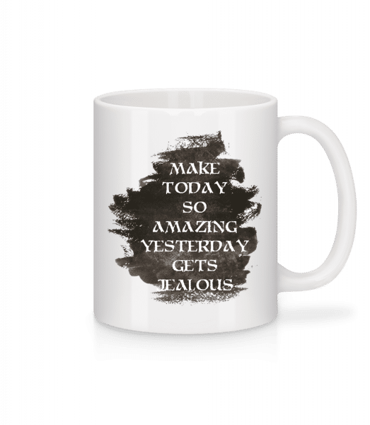 Make Yesterday Jealous - Tasse - Weiß - Vorn