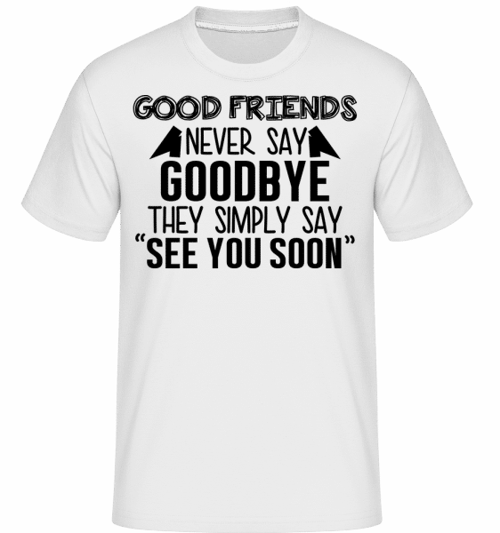 See You Soon - Shirtinator Männer T-Shirt - Weiß - Vorn