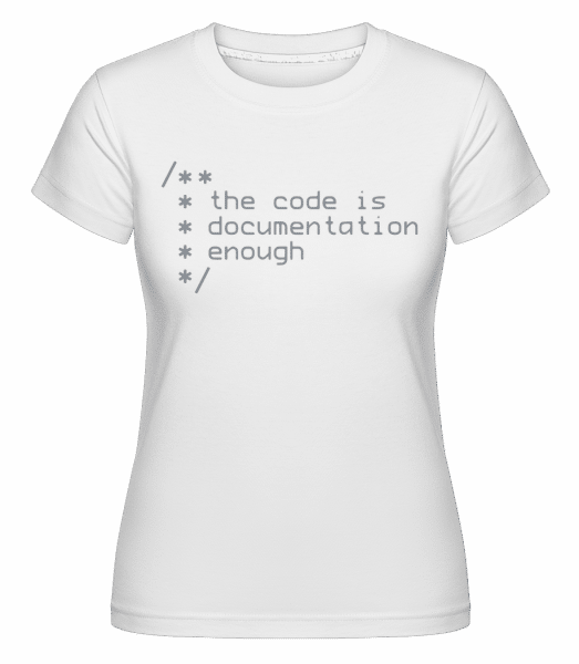 Code Is Documentation -  Shirtinator Women's T-Shirt - White - Vorn