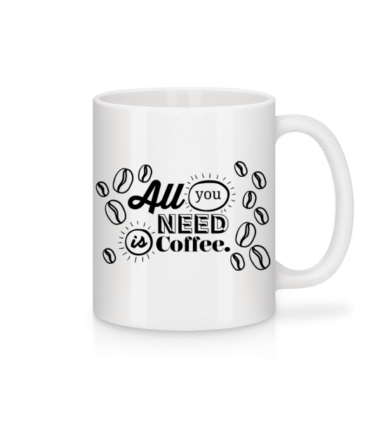 All You Need Is Coffee - Mug - White - Vorn