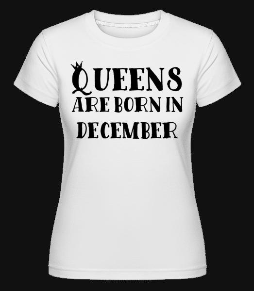 Queens Are Born In December - Shirtinator Frauen T-Shirt - Weiß - Vorn