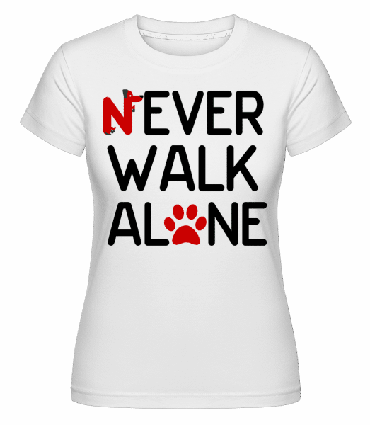 Never Walk Alone -  Shirtinator Women's T-Shirt - White - Vorn
