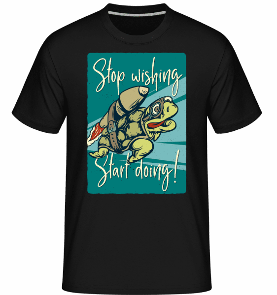 Stop Wishing Start Doing -  Shirtinator Men's T-Shirt - Black - Front