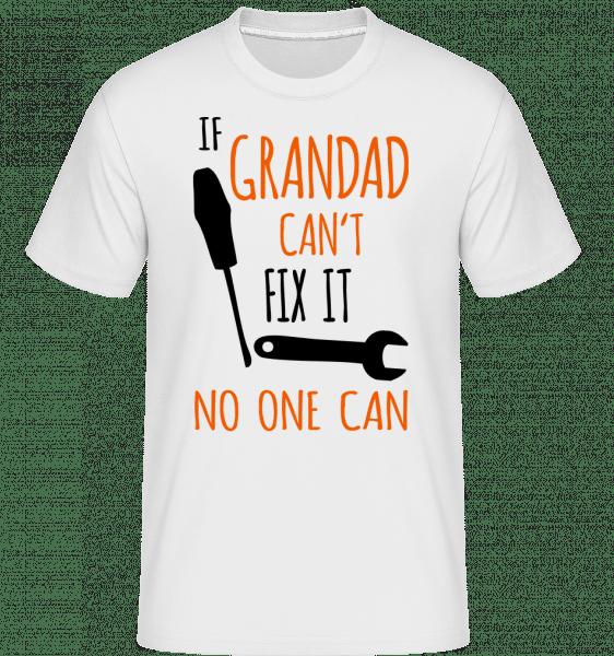 If Grandad Cant Fix It -  Shirtinator Men's T-Shirt - White - Front