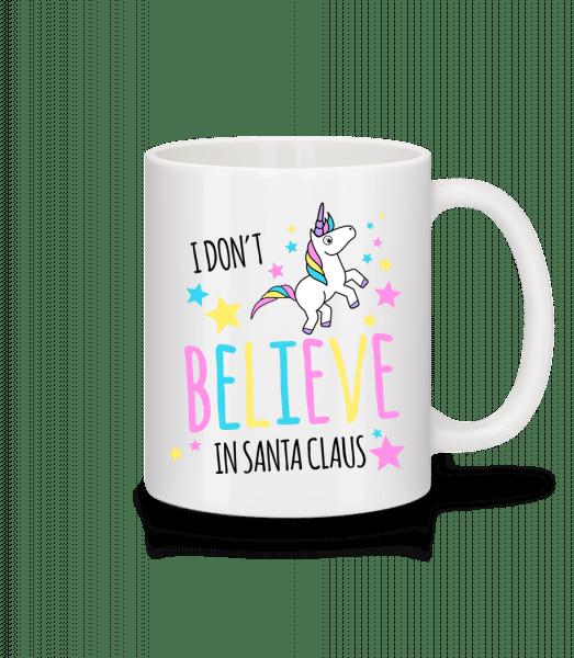 I Don't Believe In Santa Claus - Mug - White - Vorn