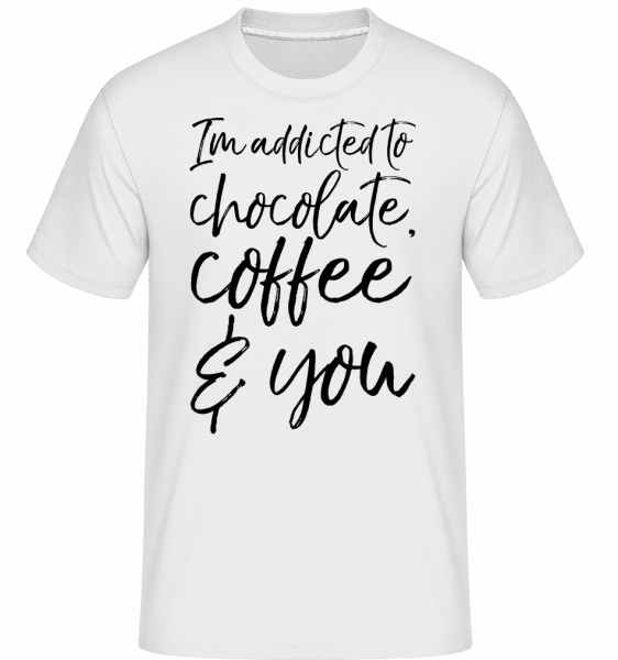 Addicted to Chocolate Coffee And You -  Shirtinator Men's T-Shirt - White - Front