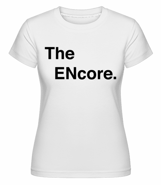 The Encore -  Shirtinator Women's T-Shirt - White - Vorn