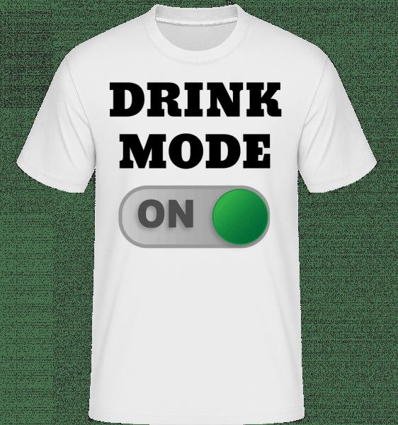 Drink Mode On - Shirtinator Männer T-Shirt - Weiß - Vorn