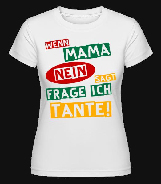 Ich Frage Tante - Shirtinator Frauen T-Shirt - Weiß - Vorn