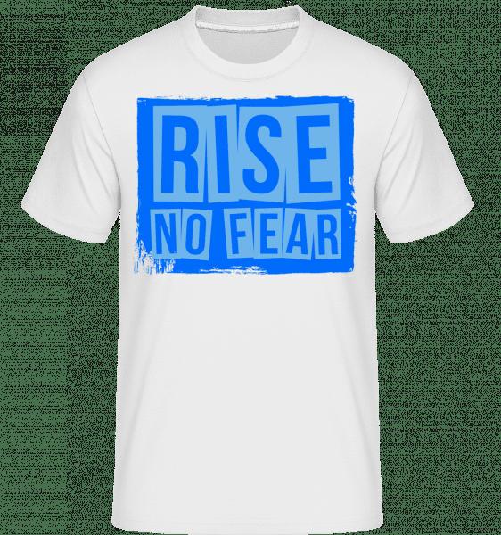 Rise No Fear -  Shirtinator Men's T-Shirt - White - Vorn