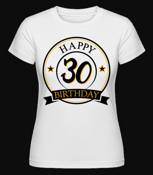 Happy Birthday 30 -  Shirtinator Women's T-Shirt - White - Vorn
