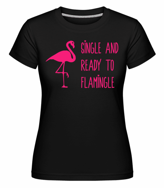Single And Ready To Flamingle -  Shirtinator Women's T-Shirt - Black - Vorn