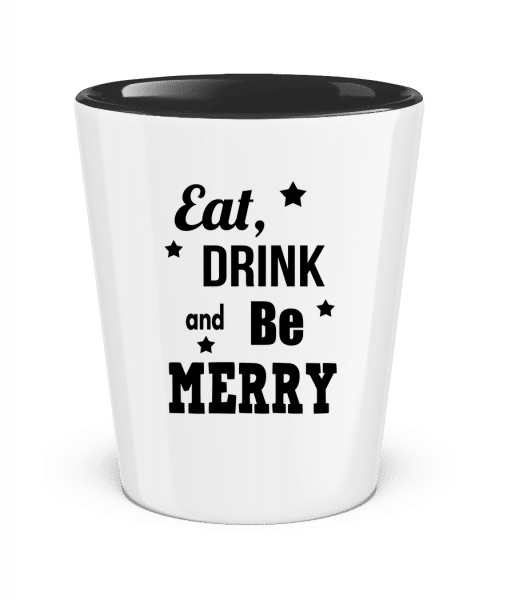 Eat, Drink And Be Merry - Two-Toned Shot Glass - White - Vorn