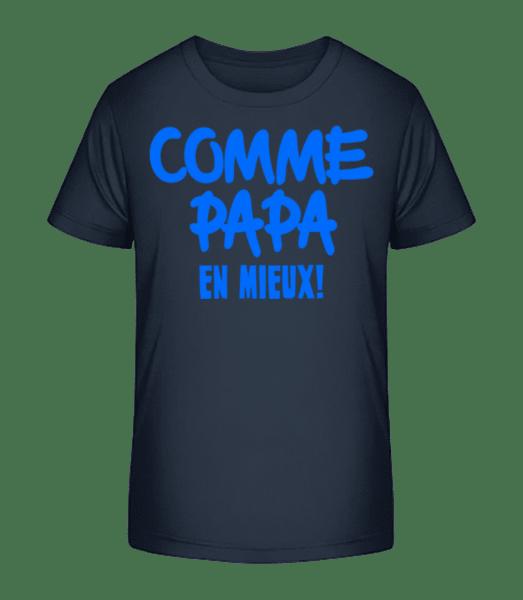 Comme Papa, En Mieux! - Kinder Premium Bio T-Shirt - Marine - Vorn