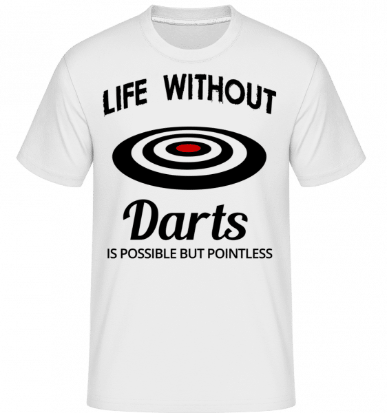 Life Without Darts -  T-Shirt Shirtinator homme - Blanc - Vorn